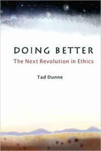 Doing Better The Next Revolution in Ethics