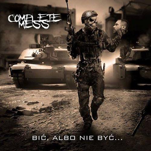 Complete Mess - Bić, Albo Nie Być... (2015)