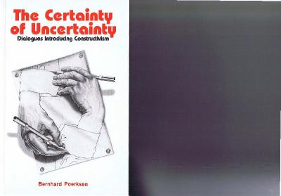 Certainty of Uncertainty Dialogues Introducing Constructivism