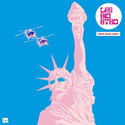 Les Big Byrd - Iran Iraq IKEA (2018)