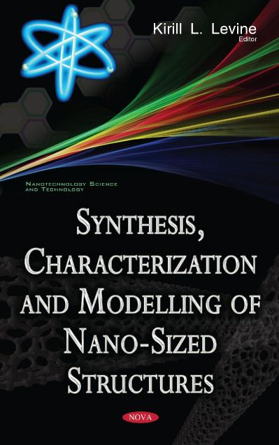 Synthesis, Characterization, and Modelling of Nano-Sized Structures
