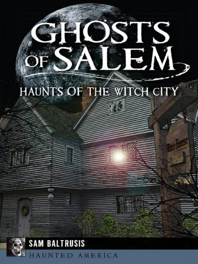 Ghosts of Salem Haunts of the Witch City (Haunted America)